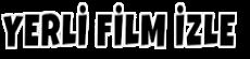 Yerlifilmcehennemi.com | Tek Parça Full HD Yerli Film izle